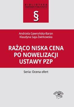 Rażąco niska cena po nowelizacji ustawy Pzp-Saja-Żwirkowska Klaudyna, Gawrońska-Baran Andrzela