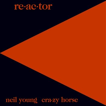 Re-ac-tor-Neil Young & Crazy Horse