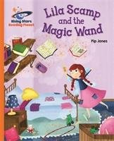 Reading Planet - Lila Scamp and the Magic Wand - Orange: Galaxy-Jones Pip, Chapman Helen