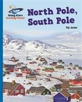 Reading Planet - North Pole, South Pole - Blue: Galaxy-Jones Pip