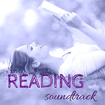 Reading Soundtrack – Soothing White Noise Instrumental Background Music and  Nature Sounds for Book Lovers (Album mp3)