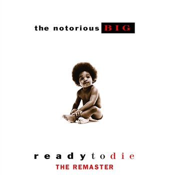Ready to Die-The Notorious B.I.G.