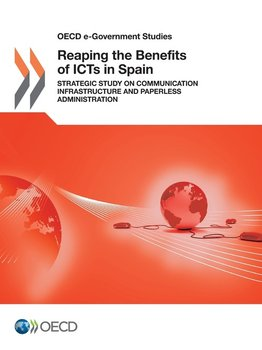 Reaping the Benefits of Icts in Spain-Oecd