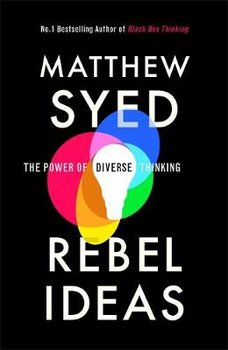 Rebel Ideas: The Power of Diverse Thinking-Syed Matthew