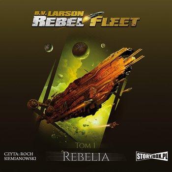 Rebelia. Rebel Fleet. Tom 1-Larson B.V.