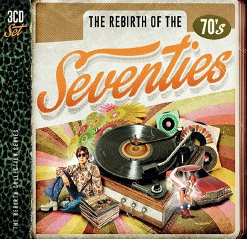 Rebirth Of The Seventies-Various Artists, Smokie, McCartney Paul, John Elton, Shocking Blue, Christie, T. Rex, The Glitter Band, Ian Gillan Band, Santana, The Tremeloes