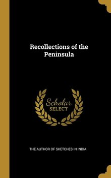 Recollections of the Peninsula - Author Of Sketches In India The