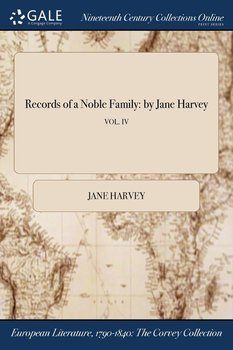 Records of a Noble Family-Harvey Jane