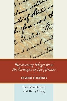 Recovering Hegel from the Critique of Leo Strauss - Macdonald Sara