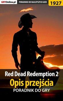 Red Dead Redemption 2. Opis przejścia. Poradnik do gry-Hałas Jacek Stranger, Misztal Grzegorz Alban3k