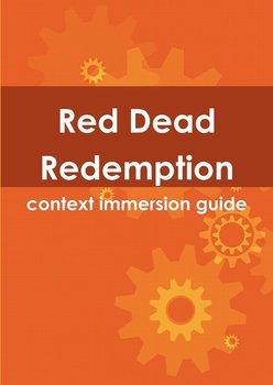 Red Dead Redemption Context Immersion Guide-Dennis Walker