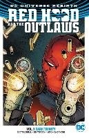 Red Hood And The Outlaws Vol. 1 Dark Trinity (Rebirth) - Lobdell Scott, Soy Dexter