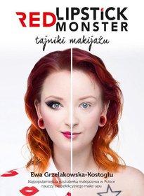 Red Lipstick Monster. Tajniki makijażu-Grzelakowska-Kostoglu Ewa