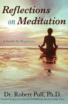 Reflections on Meditation-Puff Ph.D. Dr. Robert