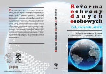 Reforma ochrony danych osobowych. Cel, narzędzia, skutki-Opracowanie zbiorowe