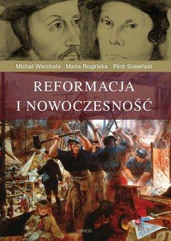 Reformacja i nowoczesność-Warchala Michał, Rogińska Maria, Stawiński Piotr