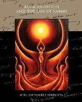 Reincarnation and the Law of Karma - Atkinson William Walker