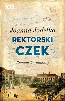 Rektorski czek. Romans kryminalny-Jodełka Joanna
