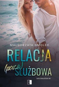 Relacja (poza)służbowa-Smolec Małgorzata
