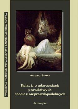 Relacje o zdarzeniach prawdziwych chociaż nieprawdopodobnych-Sarwa Andrzej