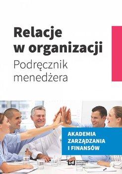 Relacje w organizacji. Podręcznik menedżera                      (ebook)