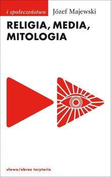 Religia, media, mitologia                      (ebook)