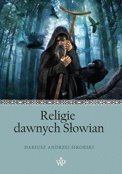 Religie dawnych Słowian-Sikorski Dariusz