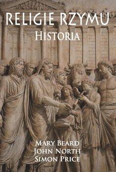 Religie Rzymu. Historia-Beard Mary, North John, Price Simon