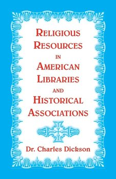 Religious Resources in American Libraries and Historical Associations-Dickson Charles