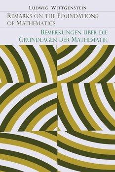 Remarks on the Foundation of Mathematics [Bemerkungen Uber Die Grundlagen Der Mathematik]-Wittgenstein Ludwig