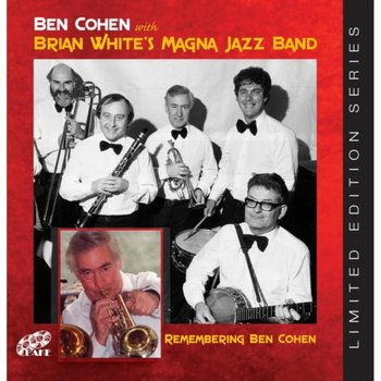 Remembering Ben Cohen - Ben Cohen with Brian White's Magna Carta Jazz Band