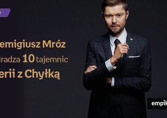 Remigiusz Mróz zdradza 10 tajemnic serii z Chyłką
