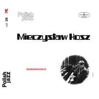 Reminiscence - Polish Jazz. Volume 25