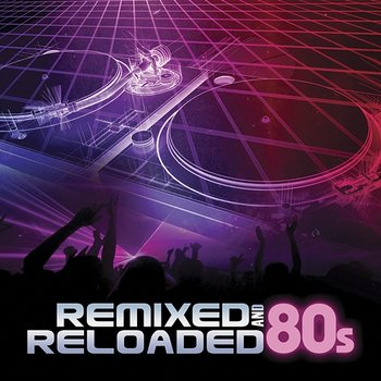 Remixed And Reloaded: 80s-DJ Eclipse