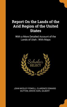 Report On the Lands of the Arid Region of the United States-Powell John Wesley