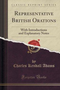 Representative British Orations-Adams Charles Kendall