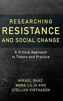 Researching Resistance and Social Change - Baaz Mikael
