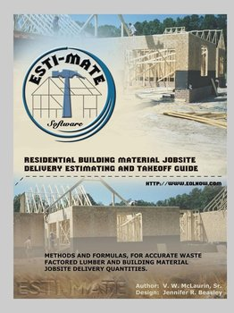 Residential Building Material Jobsite, Delivery, Estimating and Takeoff Guide-V.W. McLaurin Sr