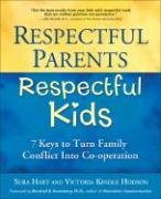 Respectful Parents, Respectful Kids: 7 Keys to Turn Family Conflict Into Co-Operation-Hart Sura, Kindle Hodson Victoria