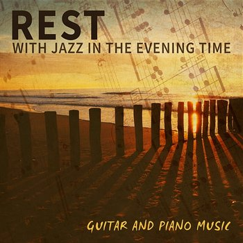 Rest with Jazz in the Evening Time: Guitar and Piano Music, Relaxing Sounds, Sleep, Saxophone, Calm Time-Smooth Jazz Journey Ensemble