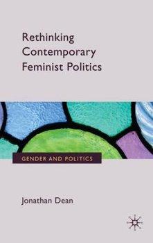 Rethinking Contemporary Feminist Politics-Dean J.