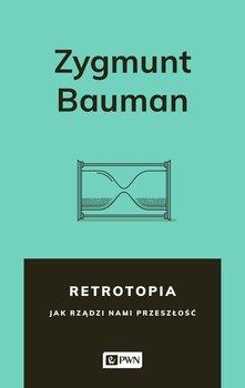 Retrotopia. Jak rządzi nami przeszłość-Bauman Zygmunt