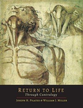 Return to Life Through Contrology-Pilates Joseph H.