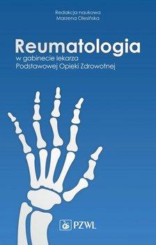 Reumatologia w gabinecie lekarza Podstawowej Opieki Zdrowotnej-Opracowanie zbiorowe