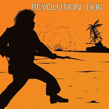 "Revolution Dub - Lee ""Scratch"" Perry & The Upsetters"