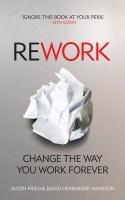 ReWork-Fried Jason, Hansson David Heinemeier