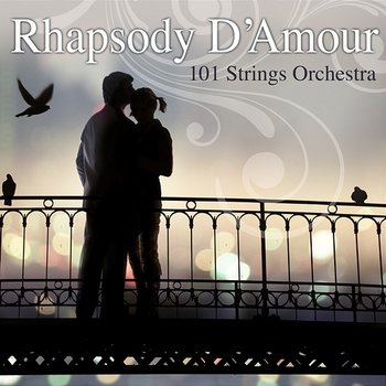 Rhapsody d'amour - 101 Strings Orchestra