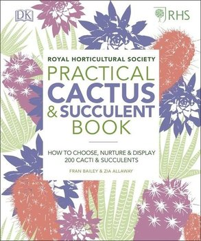 RHS Practical Cactus and Succulent Book - Bailey Fran, Allaway Zia