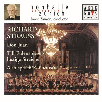 Richard Strauss: Don Juan; Till Eulenspiegel; Also sprach Zarathustra - David Zinman