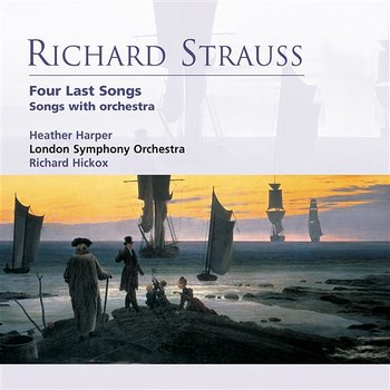 Richard Strauss: Four Last Songs . Songs with orchestra-Heather Harper, Richard Hickox